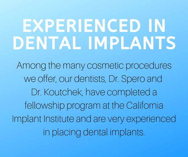 Dr. Spero and Dr. Koutchek at Pasadena Smiles are very experienced at placing dental implants.