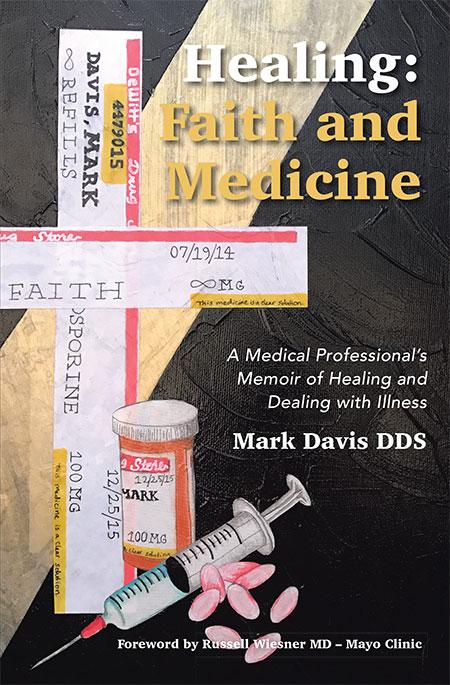 Healing: Faith and Medicine by Dr. Mark Davis